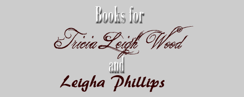 books Tricia Leigh Wood and Leigha Phillips
